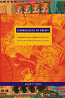 Cosmologies of Credit: Transnational Mobility and the Politics of Destination in China by Julie Y. Chu (Paperback, 2010)
