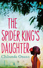 The Spider King's Daughter by Chibundu Onuzo (Paperback, 2012)