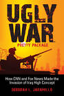 Ugly War, Pretty Package: How CNN and Fox News Made the Invasion of Iraq High Concept by Deborah Lynn Jaramillo (Paperback, 2009)