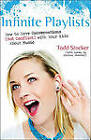 Infinite Playlists: How to Have Conversations (Not Conflict) with Your Kids about Music by Todd Stocker (Paperback / softback, 2010)