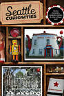 Seattle Curiosities: Quirky Characters, Roadside Oddities & Other Offbeat Stuff by Steve Pomper (Paperback, 2009)