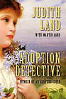 Adoption Detective: Memoir of an Adopted Child by Martin Land, Judith Land (Paperback / softback, 2011)