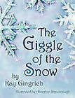 The Giggle Of The Snow by Kay Gingrich (Paperback, 2010)