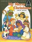 My Merry Christmas Arch Book: Luke 2:1-20 for Children by Teresa Olive (Paperback / softback)