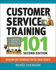Customer Service Training 101: Quick and Easy Techniques That Get Great Results by Renee Evenson (Paperback, 2010)