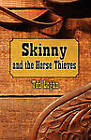 Skinny and the Horse Thieves by Ted Logan (Paperback / softback, 2011)