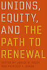 Unions, Equity and the Path to Renewal by University of British Columbia Press (Paperback, 2010)