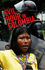 Evil Hour in Colombia by Forrest Hylton (Paperback, 2006)