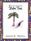 Precious Palm Tree by Samuel R. Watkins (Paperback, 2011)