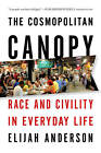 The Cosmopolitan Canopy: Race and Civility in Everyday Life by Elijah Anderson (Paperback, 2012)
