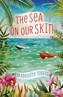 The Sea on Our Skin by Madeleine Tobert (Paperback, 2013)