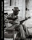 Mississippi Hill Country Blues 1967 by George Mitchell (Hardback, 2013)