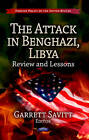 Attack in Benghazi, Libya: Review & Lessons by Nova Science Publishers Inc (Hardback, 2013)