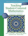 Teaching Student-centered Mathematics: Developmentally Appropriate Instruction for Grades 6-8 (Volume III) by Lou Ann H. Lovin, Karen S. Karp, Jennifer M. Bay-Williams, John A. Van de Walle (Paperback, 2013)