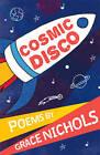 Cosmic Disco by Grace Nichols (Paperback, 2013)