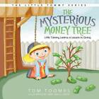 The Mysterious Money Tree: Little Tommy Learns a Lesson in Giving by Tom Toombs (Paperback / softback, 2012)