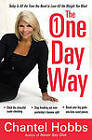 The One-Day Way: Today is All the Time You Need to Lose All the Weight You Want by Chantel Hobbs (Paperback, 2011)
