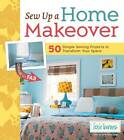 Sew Up a Home Makeover: 50 Simple Sewing Projects to Transform Your Space by Lexie Barnes (Paperback / softback)