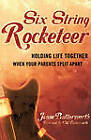 Six String Rocketeer: Holding Life Together When You Parents Split Apart by Jesse Butterworth (Paperback, 2001)