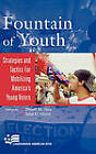 Fountain of Youth: Strategies and Tactics for Mobilizing America's Young Voters by Rowman & Littlefield (Hardback, 2006)