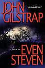 Even Steven by John Gilstrap (Paperback, 2009)
