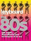 The Best of the '80s: The Artists, Instruments, and Techniques of an Era by Hal Leonard Corporation (Paperback, 2008)