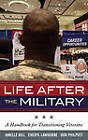 Life After the Military: A Handbook for Transitioning Veterans by Cheryl Lawhorne-Scott, Janelle B. Moore, Don Philpott (Hardback, 2011)