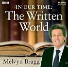 In Our Time: The Written World by Melvyn Bragg (CD-Audio, 2012)