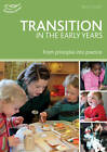 Transition in the Early Years: From Principles to Practice by Terry Gould (Paperback, 2012)