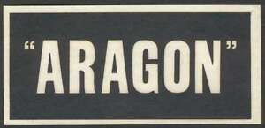 S-S-Aragon-Ship-Very-Old-Luggage-Label-3-x-6-1-2-Very-Nice-L-K