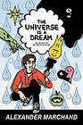 The Universe Is a Dream: The Secrets of Existence Revealed by Alexander Marchand (Paperback / softback, 2010)