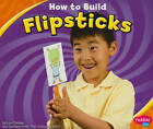 How to Build Flipsticks by Lori Shores (Paperback, 2011)