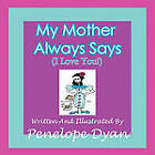 My Mother Always Says (I Love You!) by Penelope Dyan (Paperback, 2010)
