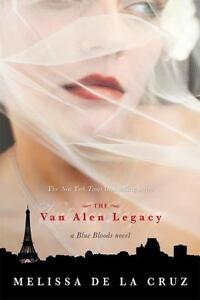 Blue-Bloods-The-Van-Alen-Legacy-by-Melissa-De-la-Cruz-2010-Paperback