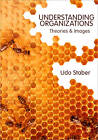 Understanding Organizations: Theories and Images by Udo H. Staber (Paperback, 2013)