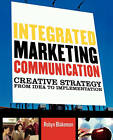 Integrated Marketing Communication: Creative Strategy from Idea to Implementation by Robyn Blakeman (Paperback, 2007)