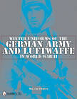 Winter Uniforms of the German Army and Luftwaffe in World War II by Vincent Slegers (Hardback, 2011)