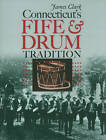 Connecticut's Fife and Drum Tradition by James Clark (Hardback, 2011)