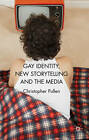 Gay Identity, New Storytelling and the Media by Pamela Demory, Christopher Pullen (Paperback, 2012)