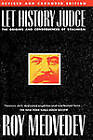 Let History Judge: The Origins and Consequences of Stalinism by Roy Medvedev (Paperback, 1989)