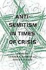 Anti-Semitism in Times of Crisis by New York University Press (Paperback, 1993)