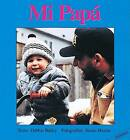 Mi Papa by Debbie Bailey (Board book, 1992)