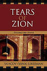 Tears of Zion: Divided We Stand by Ya'acov Liberman (Paperback, 2006)