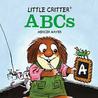 Little Critter ABCs by Mercer Mayer (Board book, 2011)