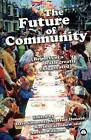The Future of Community: Reports of a Death Greatly Exaggerated by Pluto Press (Hardback, 2008)