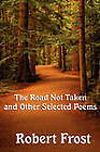 The Road Not Taken and Other Selected Poems by Robert Frost (Paperback / softback, 2011)