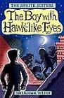 The Sprite Sisters: The Boy with Hawk-Like Eyes: Part 6 by Sheridan Winn (Paperback, 2012)