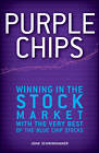 Purple Chips: Winning in the Stock Market with the Very Best of the Blue Chip Stocks by John Schwinghamer (Hardback, 2012)