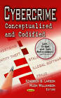 Cybercrime: Conceptualized & Codified by Hugh Williamson (Paperback, 2013)