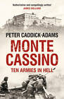 Monte Cassino: Ten Armies in Hell by Peter Caddick-Adams (Paperback, 2013)